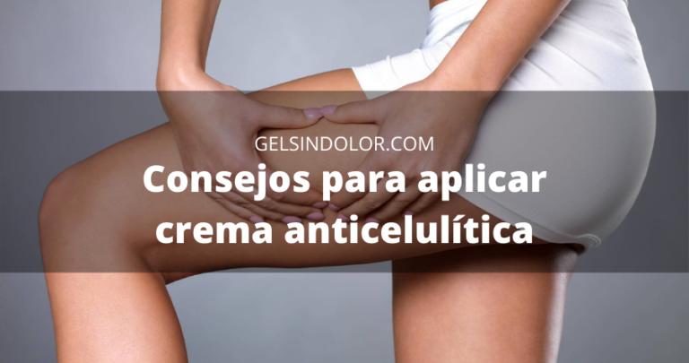 Consejos para aplicar crema anticelulítica