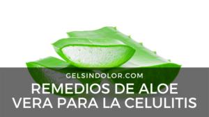 Remedios de aloe vera para la celulitis
